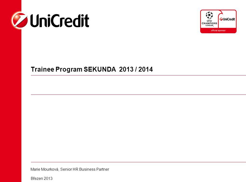 Trainee Program SEKUNDA 2013 / 2014 Marie Mourková, Senior HR Business Partner Březen 2013