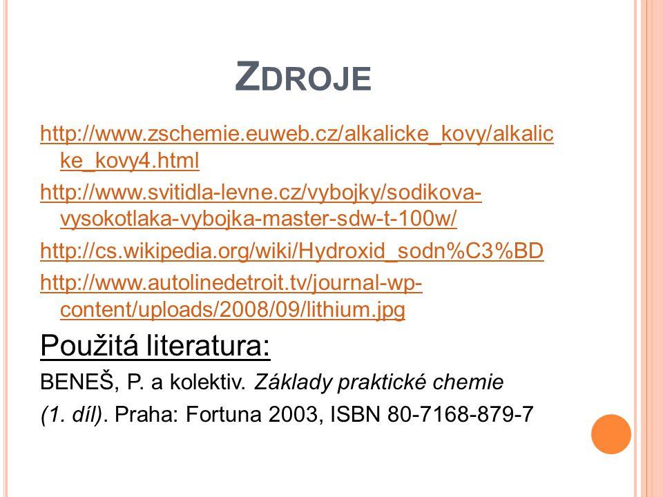 Z DROJE http://www.zschemie.euweb.cz/alkalicke_kovy/alkalic ke_kovy4.html http://www.svitidla-levne.cz/vybojky/sodikova- vysokotlaka-vybojka-master-sd