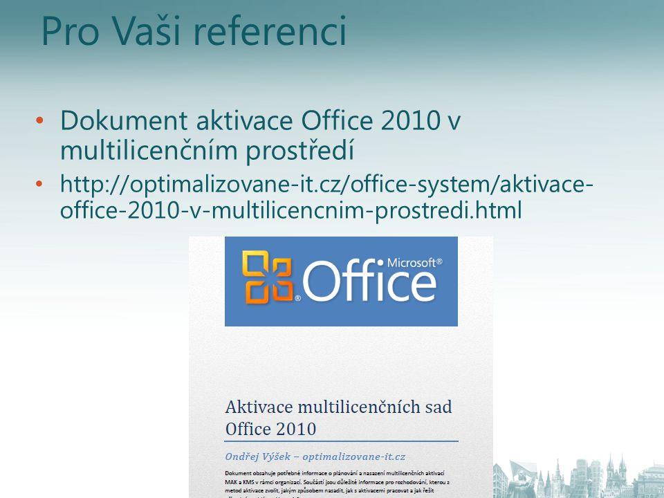 Pro Vaši referenci Dokument aktivace Office 2010 v multilicenčním prostředí http://optimalizovane-it.cz/office-system/aktivace- office-2010-v-multilic