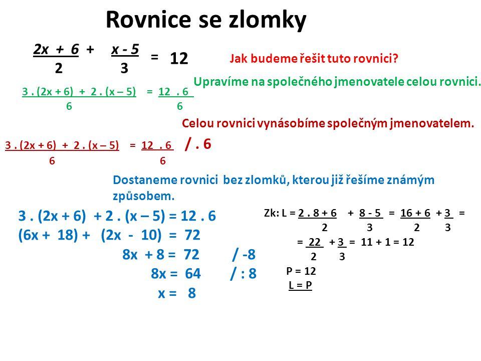 +2x + 6 x - 5 2 3 = 12 Jak budeme řešit tuto rovnici.