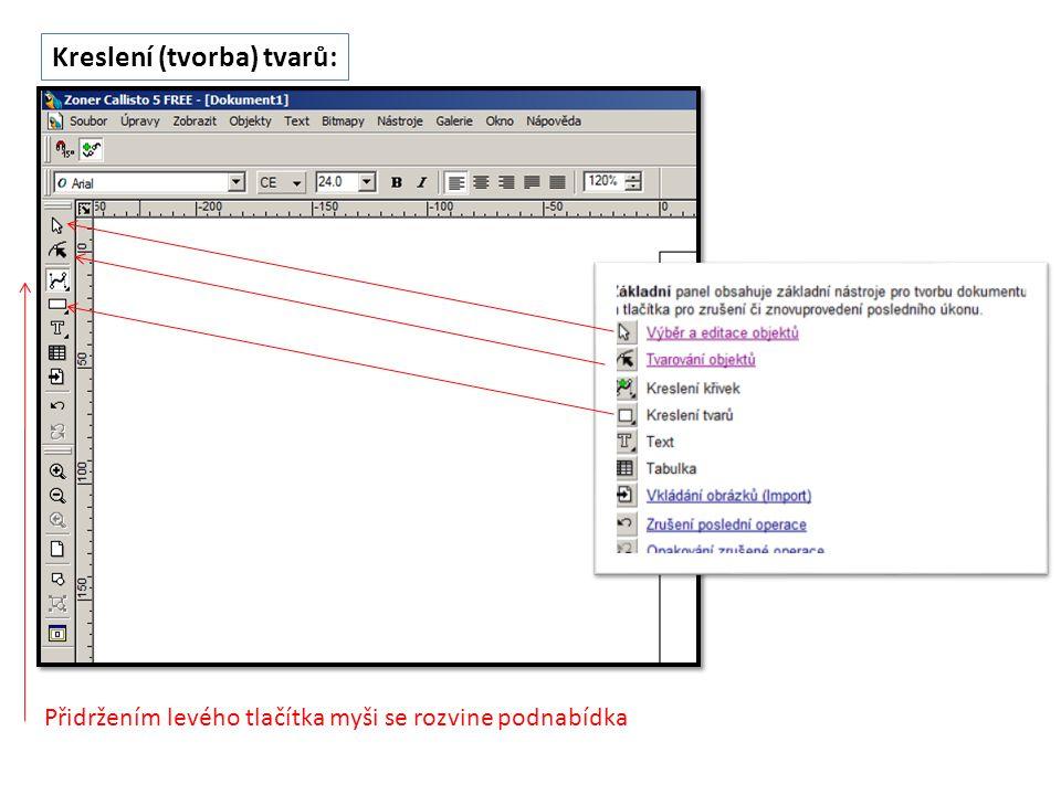Přidržením levého tlačítka myši se rozvine podnabídka Kreslení (tvorba) tvarů: