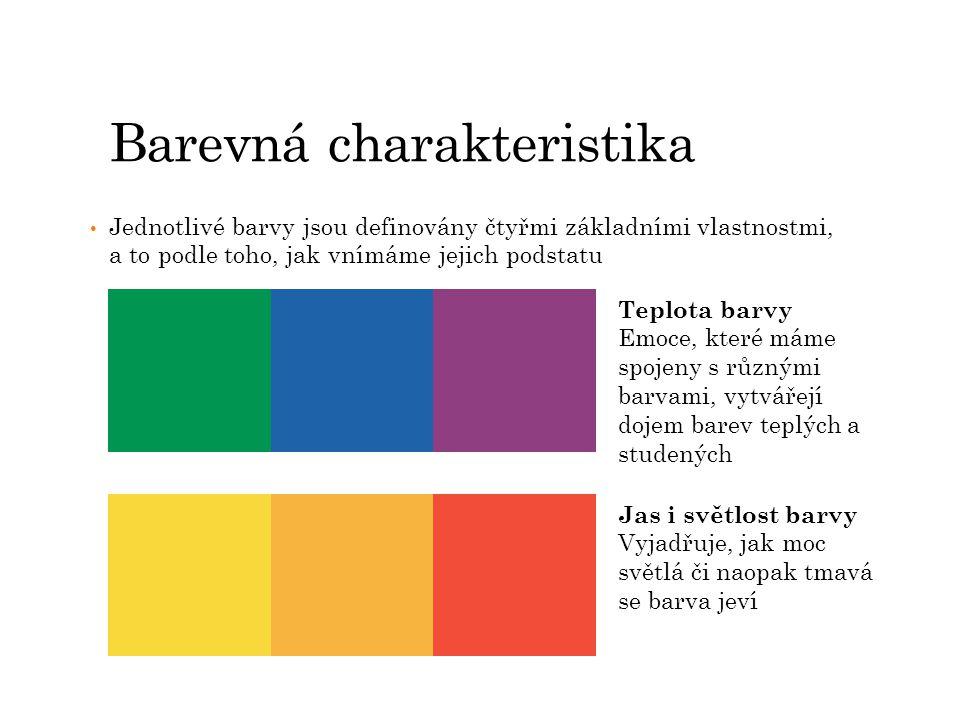 Odstín barvy Tímto pojmem označujeme základní identitu barvy -červená, fialová, oranžová atd.