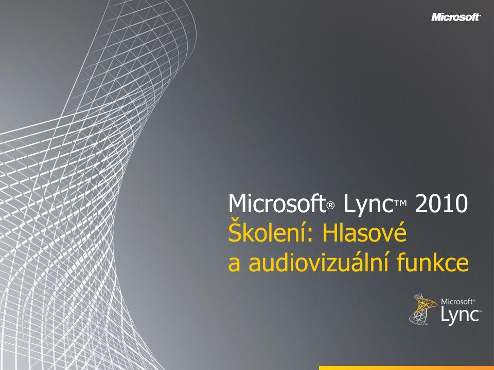 K přijetí audiovizuálního volání od jiného uživatele aplikace Office Lync 2010 nepotřebujete webovou kameru.