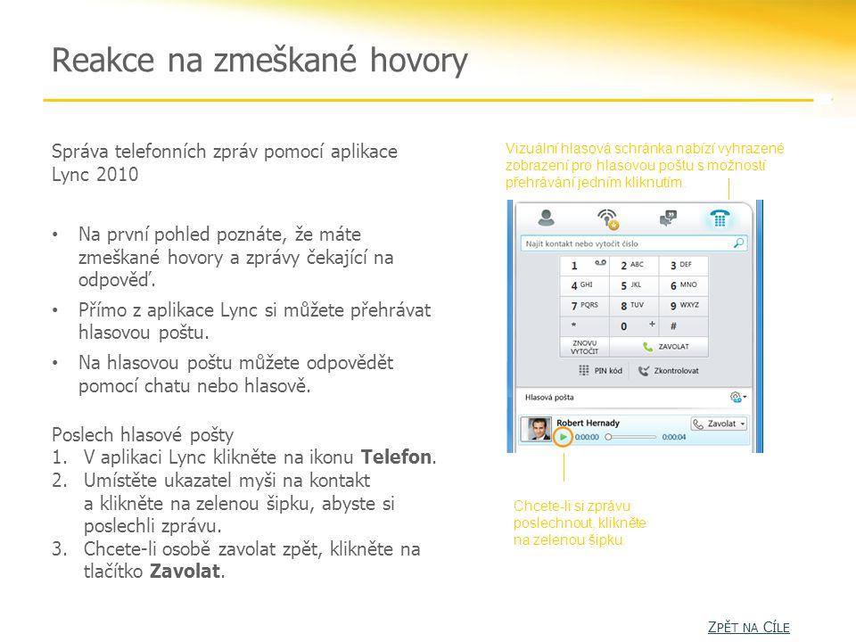 Správa telefonních zpráv pomocí aplikace Lync 2010 Na první pohled poznáte, že máte zmeškané hovory a zprávy čekající na odpověď.