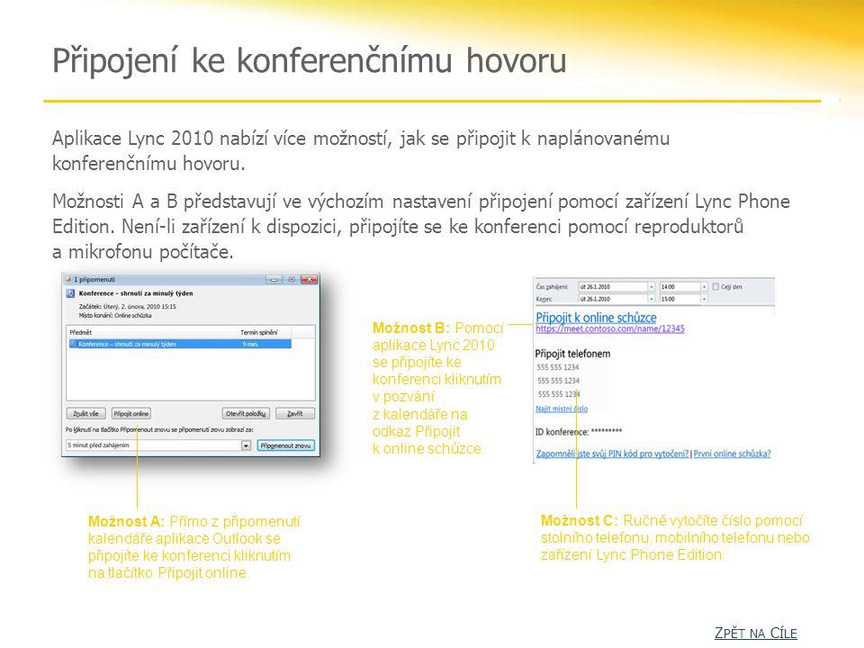 Připojení ke konferenčnímu hovoru Možnost A: Přímo z připomenutí kalendáře aplikace Outlook se připojíte ke konferenci kliknutím na tlačítko Připojit online.