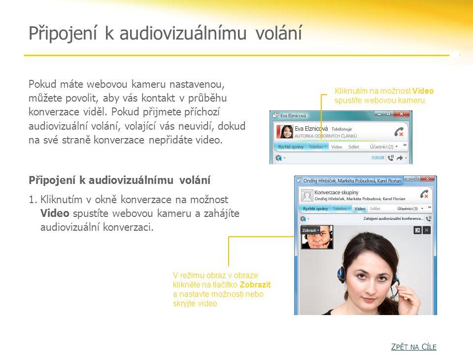 Připojení k audiovizuálnímu volání Kliknutím na možnost Video spustíte webovou kameru.