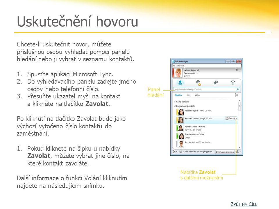 Volání kliknutím Aplikace Lync 2010 nabízí funkci Volání kliknutím.