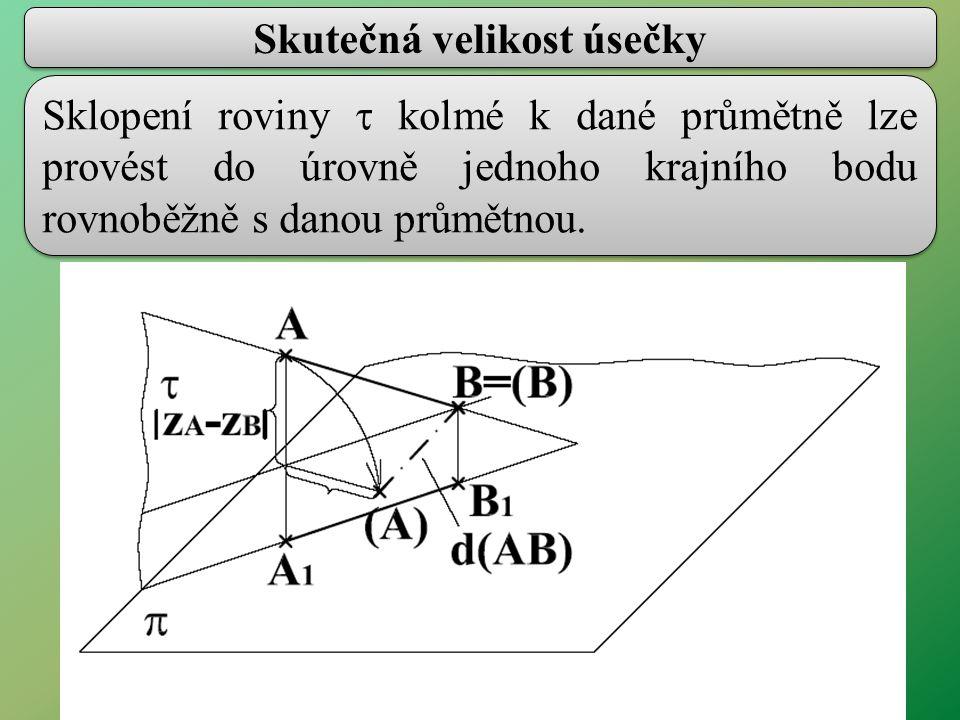 Sklopení roviny  kolmé k dané průmětně lze provést do úrovně jednoho krajního bodu rovnoběžně s danou průmětnou.
