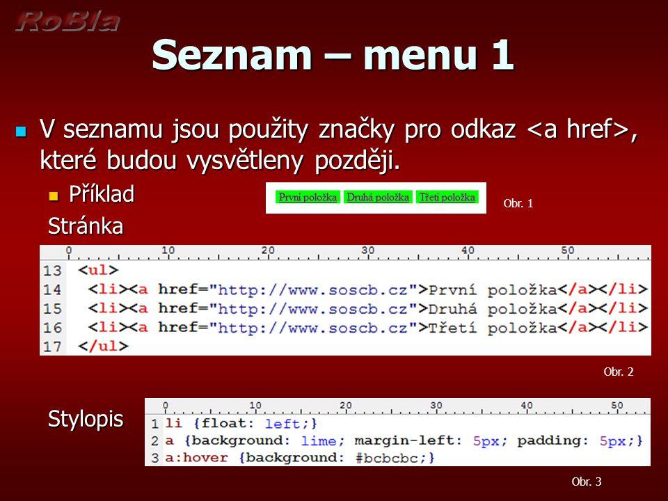 Seznam – menu 1 V seznamu jsou použity značky pro odkaz, které budou vysvětleny později.