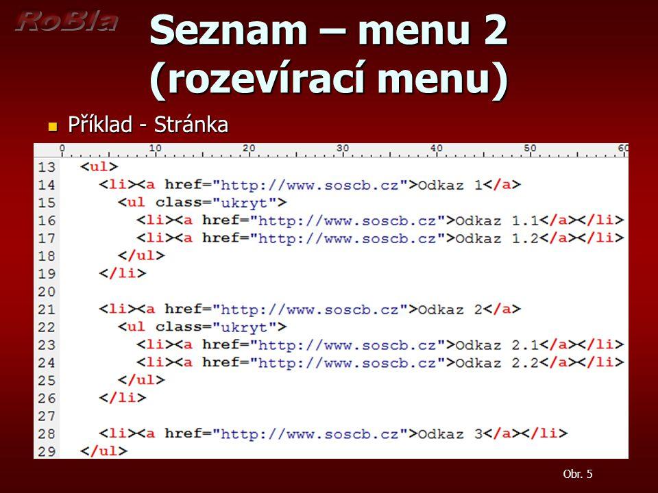 Seznam – menu 2 (rozevírací menu) Příklad - Stránka Příklad - Stránka Obr. 5