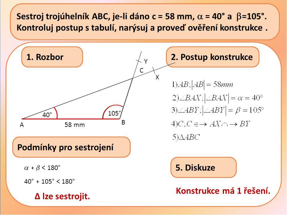 Sestroj trojúhelník ABC, je-li dáno c = 58 mm,  = 40° a  =105°.