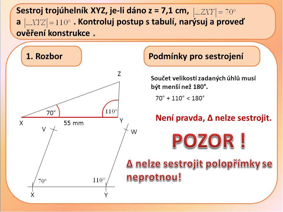 Sestroj trojúhelník XYZ, je-li dáno z = 7,1 cm, ………...