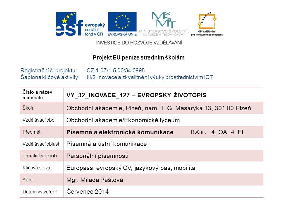 Registrační č. projektu:CZ.1.07/1.5.00/34.0895 Šablona klíčové aktivity:III/2 Inovace a zkvalitnění výuky prostřednictvím ICT Číslo a název materiálu