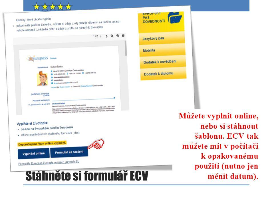 Stáhněte si formulář ECV  Můžete vyplnit online, nebo si stáhnout šablonu. ECV tak můžete mít v počítači k opakovanému použití (nutno jen měnit datum