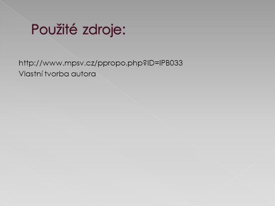 http://www.mpsv.cz/ppropo.php ID=IPB033 Vlastní tvorba autora