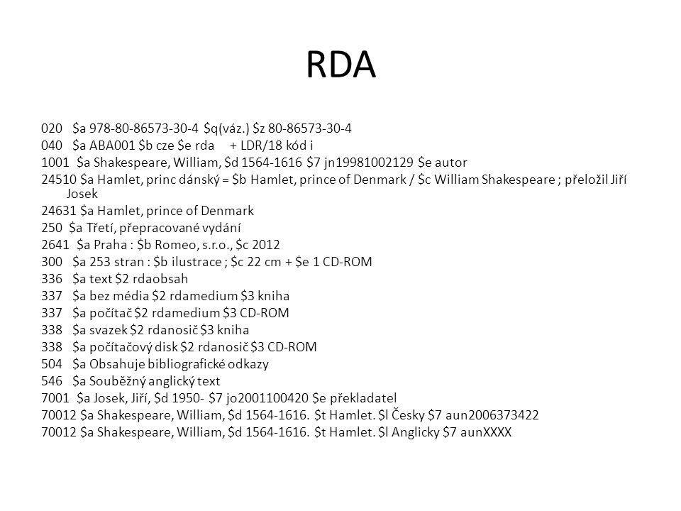 RDA 020 $a 978-80-86573-30-4 $q(váz.) $z 80-86573-30-4 040 $a ABA001 $b cze $e rda + LDR/18 kód i 1001 $a Shakespeare, William, $d 1564-1616 $7 jn1998