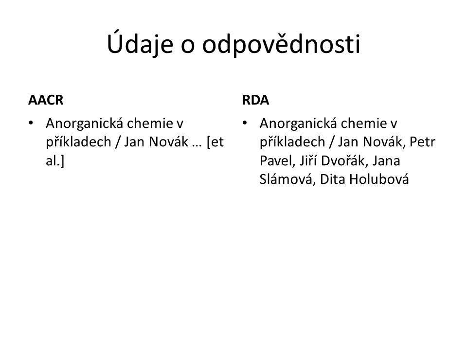 Údaje o odpovědnosti AACR Anorganická chemie v příkladech / Jan Novák … [et al.] RDA Anorganická chemie v příkladech / Jan Novák, Petr Pavel, Jiří Dvo
