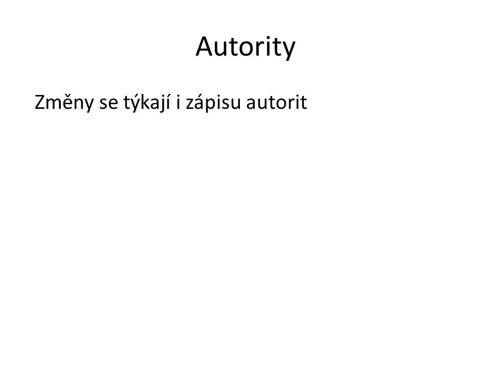 Autority Změny se týkají i zápisu autorit