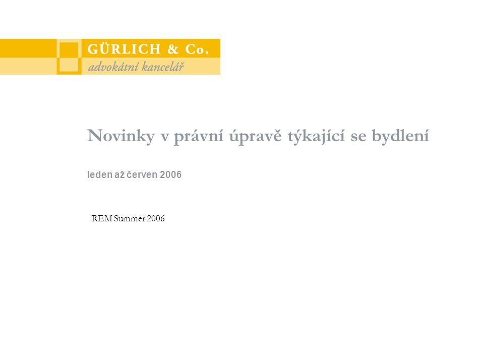 12 Novinky v právní úpravě týkající se bydlení 151/2006 Sb.