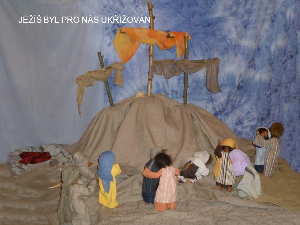 JEŽÍŠ BYL PRO NÁS UKŘIŽOVÁN