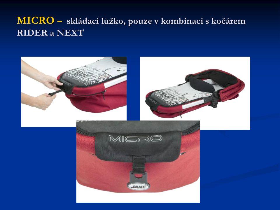 MICRO – skládací lůžko, pouze v kombinaci s kočárem RIDER a NEXT