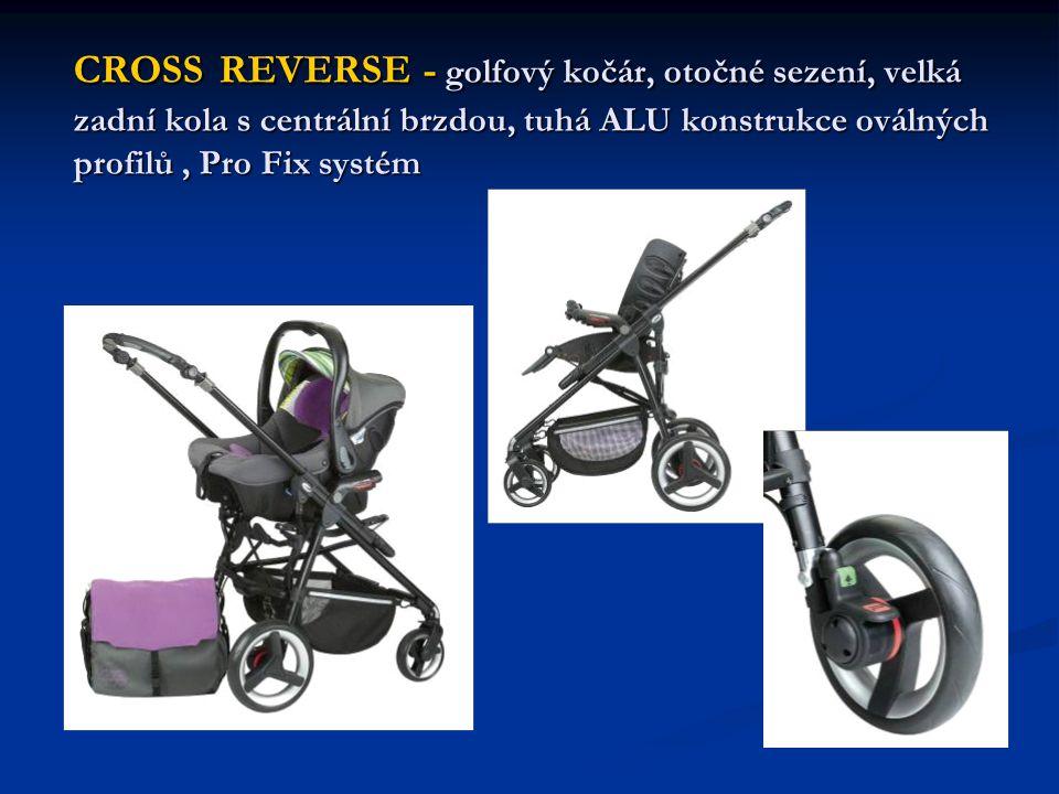 CROSS REVERSE - golfový kočár, otočné sezení, velká zadní kola s centrální brzdou, tuhá ALU konstrukce oválných profilů, Pro Fix systém