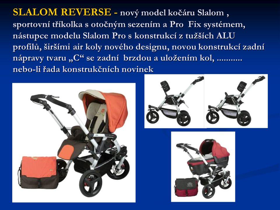 """SLALOM REVERSE - nový model kočáru Slalom, sportovní tříkolka s otočným sezením a Pro Fix systémem, nástupce modelu Slalom Pro s konstrukcí z tužších ALU profilů, širšími air koly nového designu, novou konstrukcí zadní nápravy tvaru """"C se zadní brzdou a uložením kol,..........."""