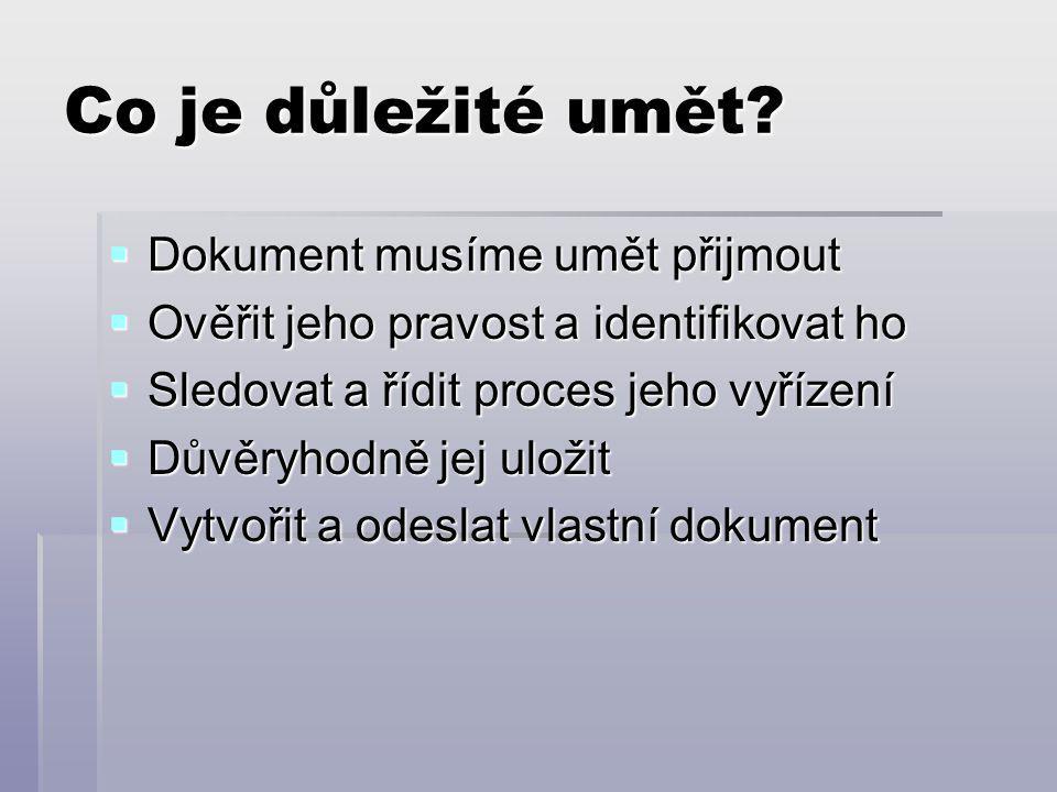 Důležitá legislativa  Zákon č.499/2004 Sb., o archivnictví a spisové službě  Zákon č.