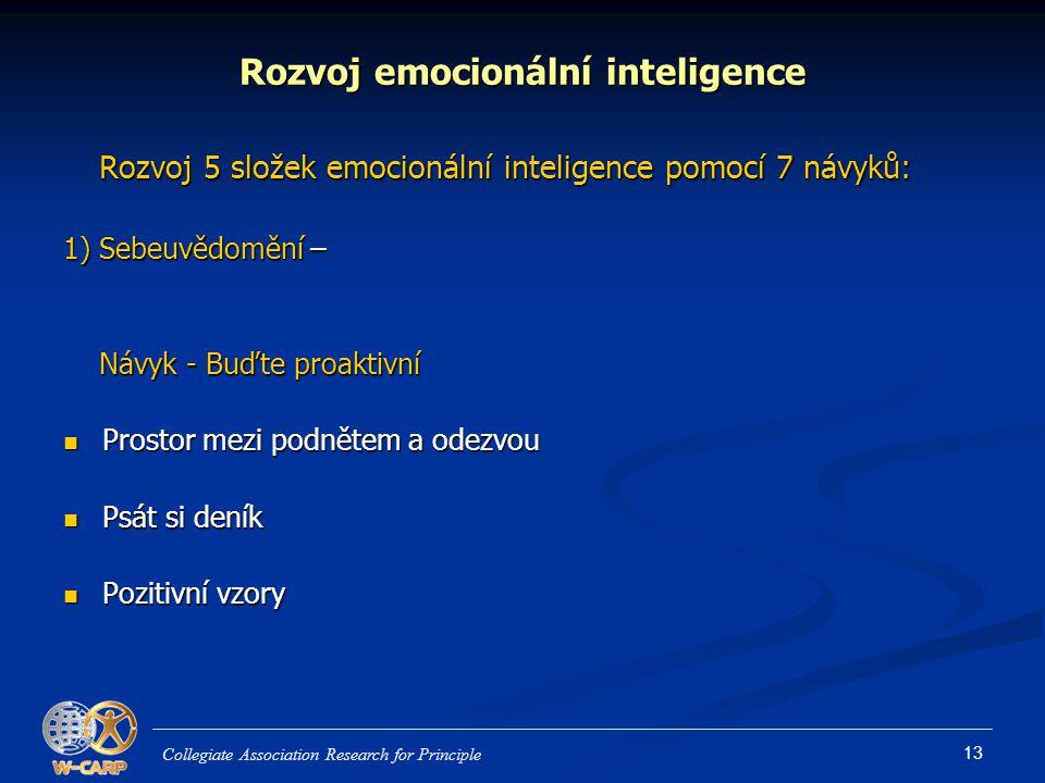 13 Rozvoj emocionální inteligence Rozvoj 5 složek emocionální inteligence pomocí 7 návyků: Rozvoj 5 složek emocionální inteligence pomocí 7 návyků: 1)