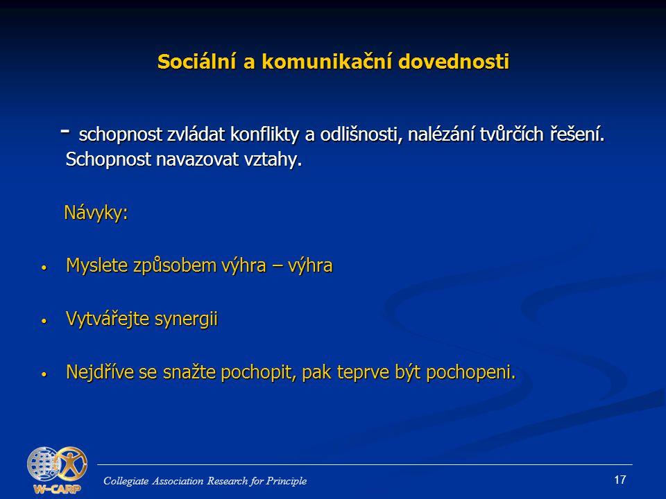 17 Sociální a komunikační dovednosti - schopnost zvládat konflikty a odlišnosti, nalézání tvůrčích řešení.