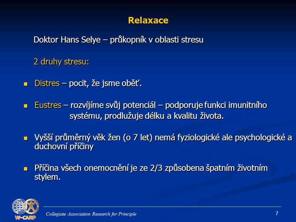 7 Relaxace Doktor Hans Selye – průkopník v oblasti stresu Doktor Hans Selye – průkopník v oblasti stresu 2 druhy stresu: 2 druhy stresu: Distres – pocit, že jsme oběť.