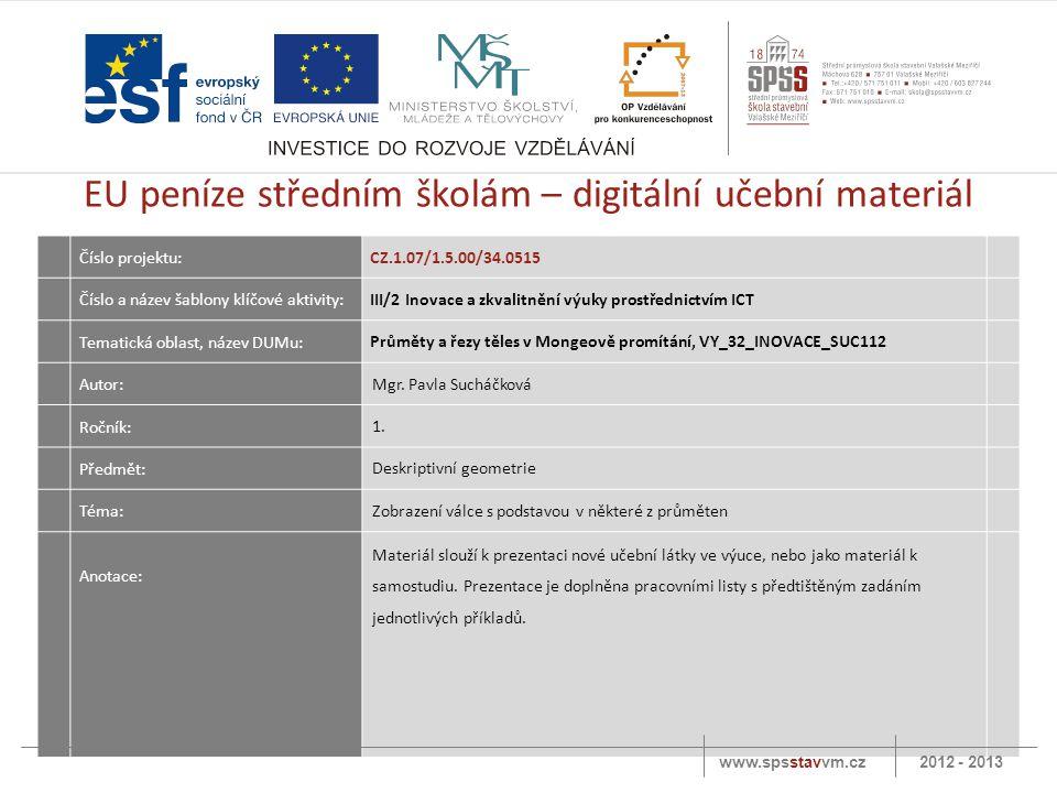Číslo projektu: CZ.1.07/1.5.00/34.0515 Číslo a název šablony klíčové aktivity: III/2 Inovace a zkvalitnění výuky prostřednictvím ICT Tematická oblast,