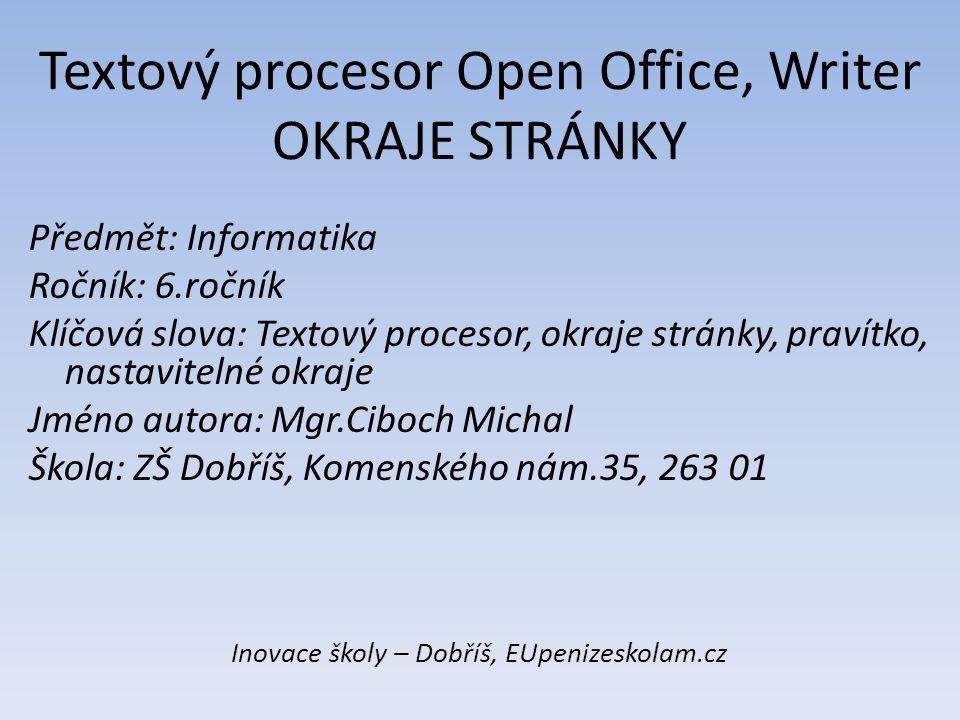 Textový procesor Open Office, Writer OKRAJE STRÁNKY Předmět: Informatika Ročník: 6.ročník Klíčová slova: Textový procesor, okraje stránky, pravítko, n