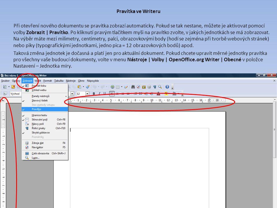 Pravítka ve Writeru Při otevření nového dokumentu se pravítka zobrazí automaticky. Pokud se tak nestane, můžete je aktivovat pomocí volby Zobrazit | P