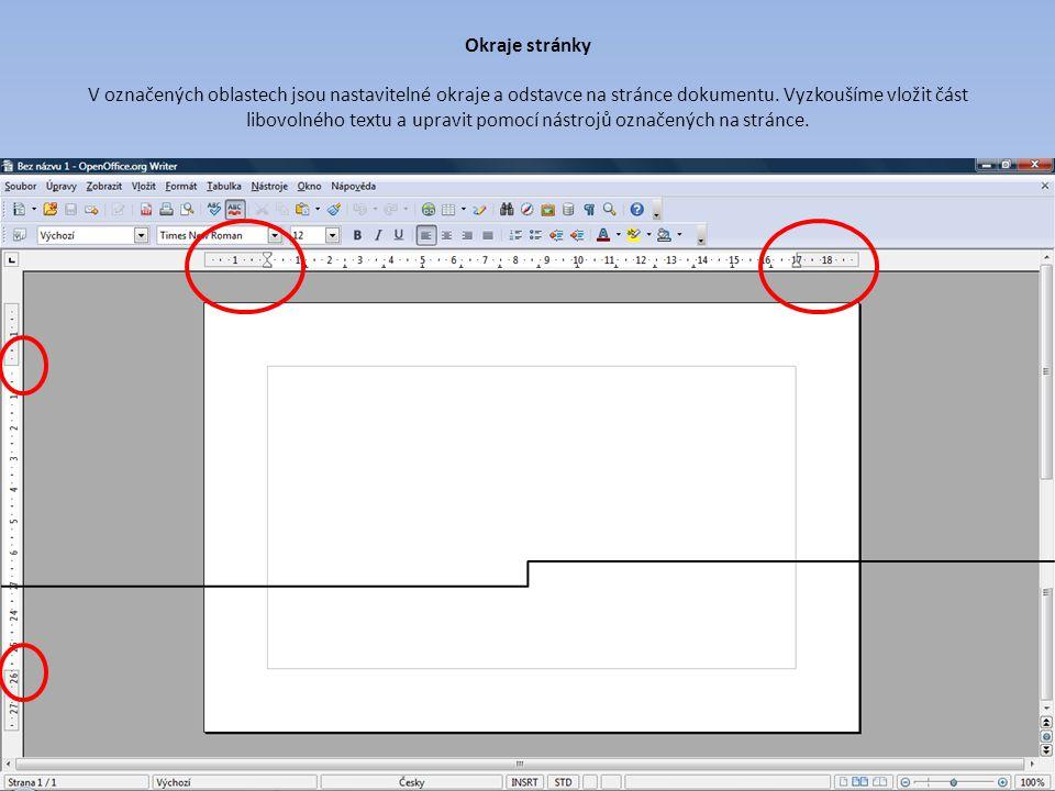 Okraje stránky V označených oblastech jsou nastavitelné okraje a odstavce na stránce dokumentu. Vyzkoušíme vložit část libovolného textu a upravit pom
