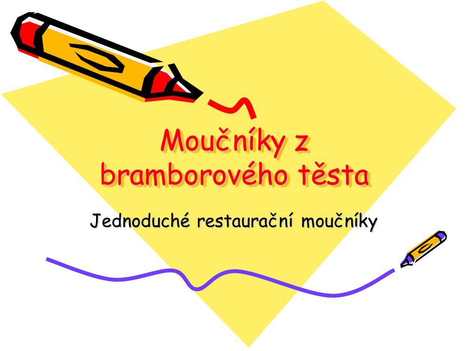 Moučníky z bramborového těsta Jednoduché restaurační moučníky