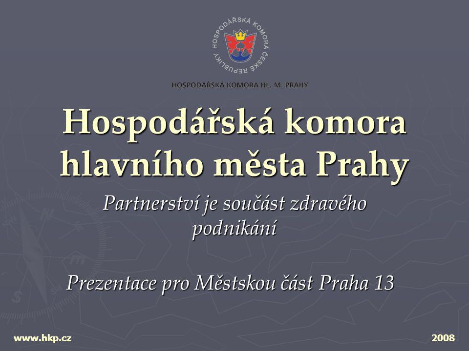 Hospodářská komora hlavního města Prahy Partnerství je součást zdravého podnikání www.hkp.cz2008 Prezentace pro Městskou část Praha 13