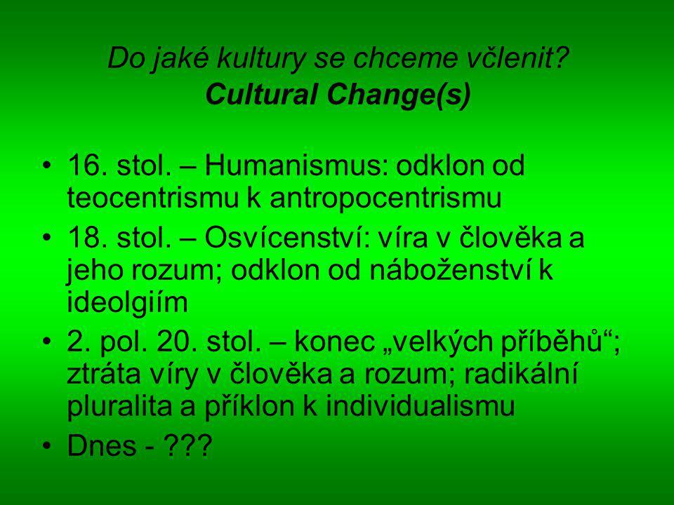 Do jaké kultury se chceme včlenit.Cultural Change(s) 16.