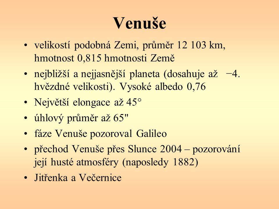 Venuše velikostí podobná Zemi, průměr 12 103 km, hmotnost 0,815 hmotnosti Země nejbližší a nejjasnější planeta (dosahuje až −4. hvězdné velikosti). Vy