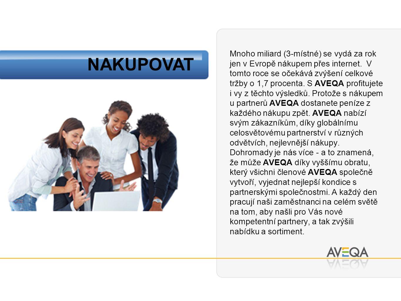 3 důvody proč nakupovat u AVEQA: 1.Dohromady jsme silní 2.Účast na obratu v downline 3.B2B partnerem po celé Evropě