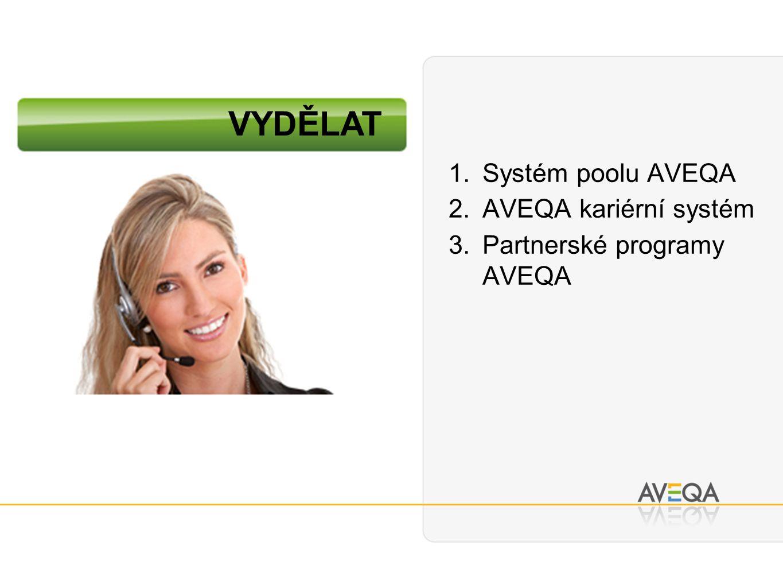 1.Systém poolu AVEQA 2.AVEQA kariérní systém 3.Partnerské programy AVEQA VYDĚLAT