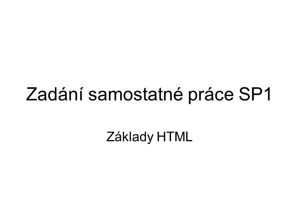Zadání samostatné práce SP1 Základy HTML