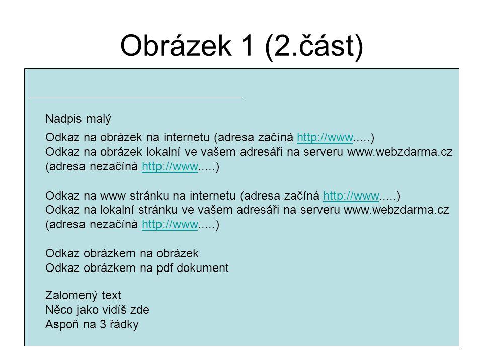 Popis obrázku Stránka bude mít světle modré pozadí Kodování windows1250 Vlevo nahoře je libovolný obrázek velikosti 50x50 Vpravo nahoře je libovolný obrázek velikosti 80x100 Uprostřed je velký nadpis Odděleno čarou Následuje odstavec se třemi řádky –vlevo zarovnaný, –tučným písmem a žlutě Pak obrázek ve prostřed, velikosti 200x200 Pak text se třemi řádky –vpravo zarovnaný, –každé druhé slovo kurzívou a každé páté slovo červeně