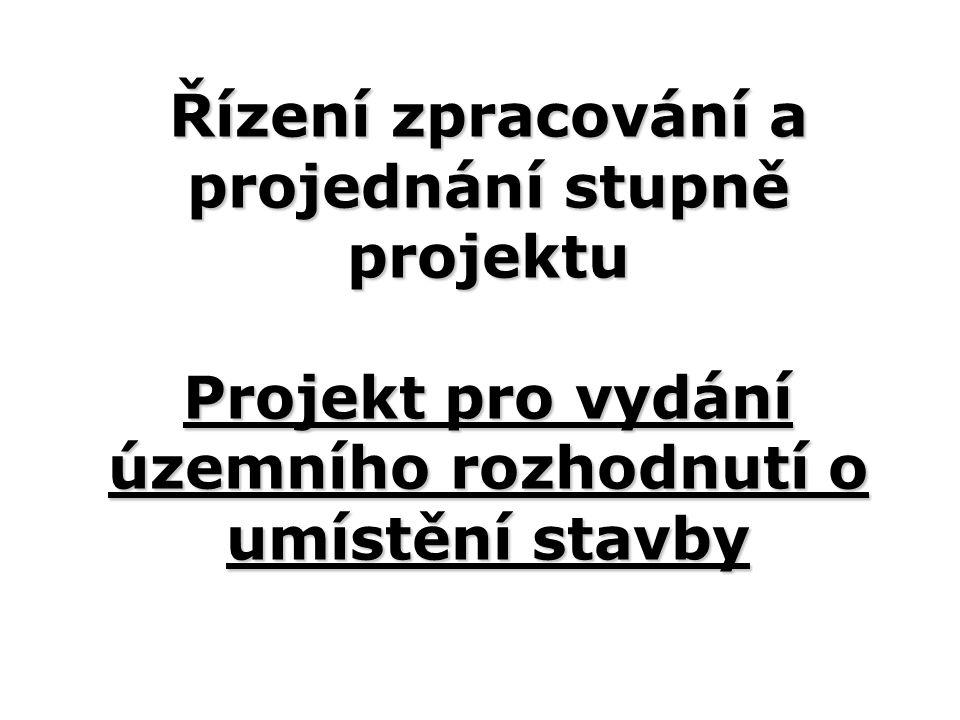 Řízení zpracování a projednání stupně projektu Projekt pro vydání územního rozhodnutí o umístění stavby