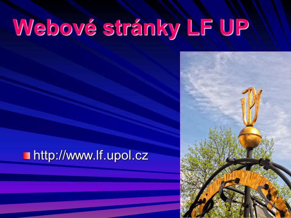 Webové stránky LF UP http://www.lf.upol.cz