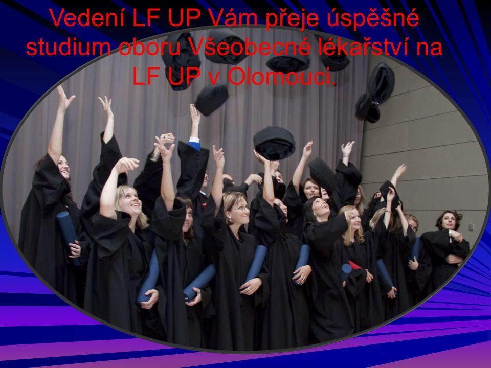 . Vedení LF UP Vám přeje úspěšné studium oboru Všeobecné lékařství na LF UP v Olomouci.