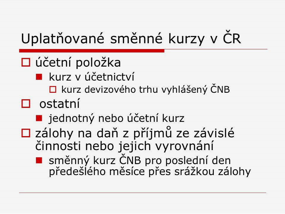 Uplatňované směnné kurzy v ČR  účetní položka kurz v účetnictví  kurz devizového trhu vyhlášený ČNB  ostatní jednotný nebo účetní kurz  zálohy na