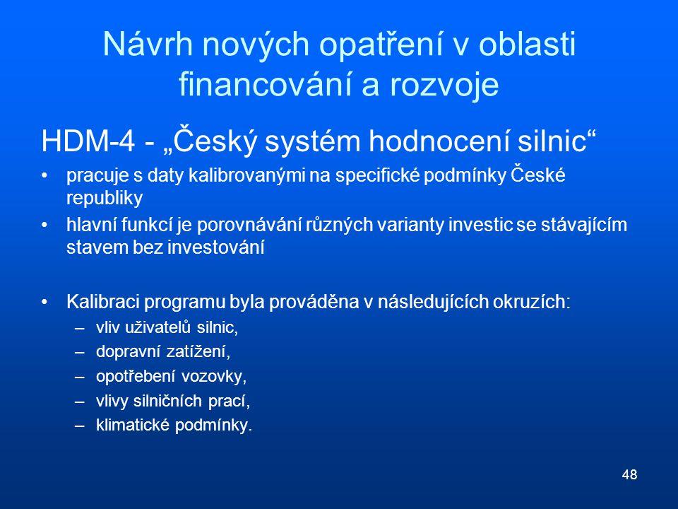 """48 Návrh nových opatření v oblasti financování a rozvoje HDM-4 - """"Český systém hodnocení silnic"""" pracuje s daty kalibrovanými na specifické podmínky Č"""
