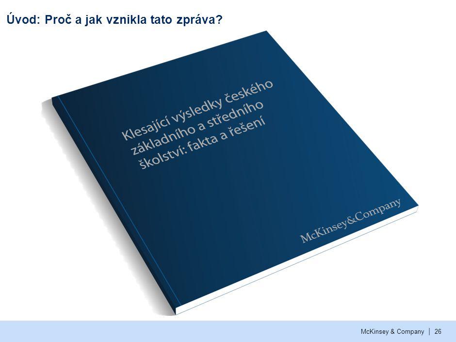 | McKinsey & Company26 Úvod: Proč a jak vznikla tato zpráva?