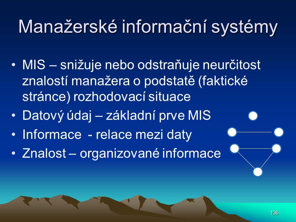 Manažerské informační systémy MIS – snižuje nebo odstraňuje neurčitost znalostí manažera o podstatě (faktické stránce) rozhodovací situace Datový údaj